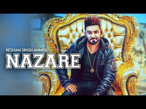 Resham Singh Anmol: Nazare (Full Song) | Gupz Sehra | Ravi Raj | Latest Punjabi Songs 2018