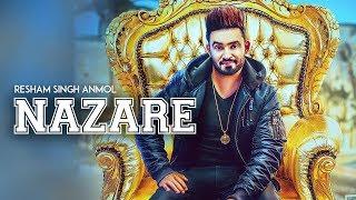 Resham Singh Anmol: Nazare (Full Song) | Gupz Sehra | Ravi Raj | Latest Punjabi Songs 2018