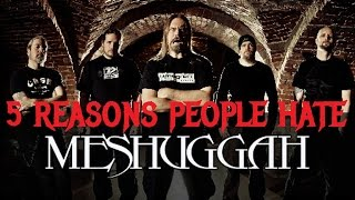 5 Reasons People Hate MESHUGGAH