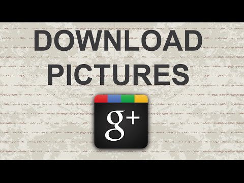 How to download pictures / photos from Google Plus 2015