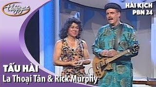 PBN 24 | La Thoại Tân & Rick Murphy - Tấu Hài