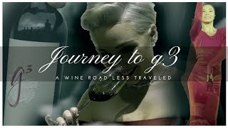 JOURNEY TO G3:  A SOMMELIER'S INCREDIBLE WINE JOURNEY TO AN UNLIKELY PLACE & A DREAM REALIZED