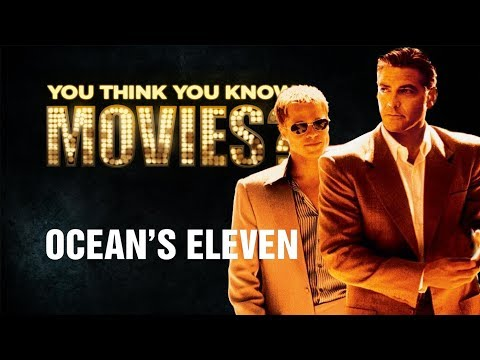 Ocean's Eleven - You Think You Know Movies?