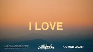 Joyner Lucas - I Love (Lyrics)