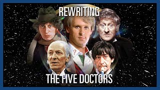 Custom Who - Episode 21 - Rewriting The Five Doctors