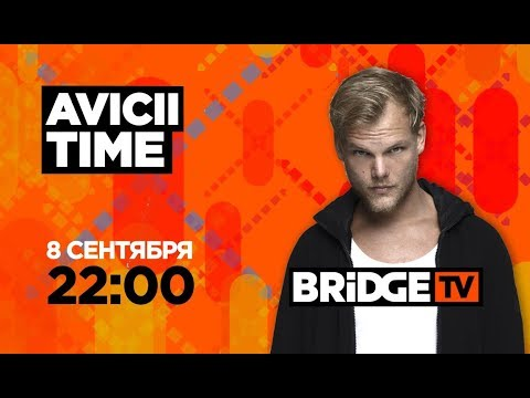 AVICII TIME on BRIDGE TV 08/09/2019