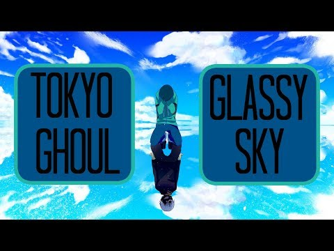 GLASSY SKY【Tokyo Ghoul √A】COVER
