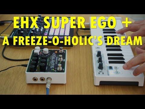 EHX SuperEgo+ Plus review: A Freeze-o-holic's dream by Electro-Harmonix