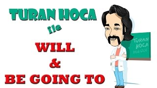 Turan Hoca - Will / be going to
