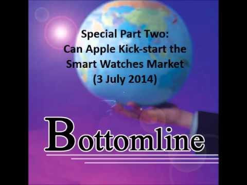 938LIVE Bottomline - Part 2: Can Apple Kick start the Smart Watches Market (3 July 2014)