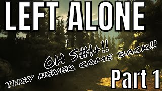 Left Alone (HORROR GAME) Part 1 | THEY NEVER CAME BACK