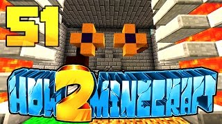 """HOW TO MINECRAFT - EPISODE 51 
