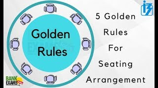 5 Golden Rules for Reasoning Seating Arrangement