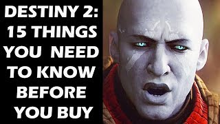 DESTINY 2 - 15 Things You ABSOLUTELY Need To Know BEFORE YOU BUY