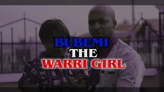 Bubemi The Warri Girl Nigerian Movie (Official Trailer)