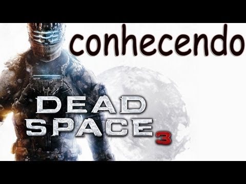 Dead Space 3 - Primeiros Passos