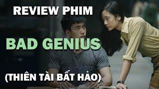Review phim BAD GENIUS (Thiên tài bất hảo): Phim học đường cực kỳ gay cấn