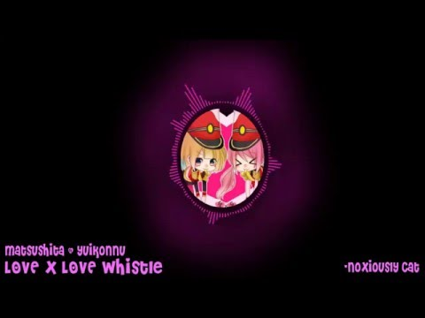 Matsushita × Yuikonnu - Love × Love Whistle
