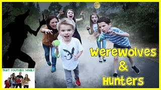 Werewolves And Hunters / That YouTub3 Family