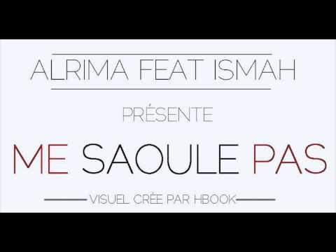 ALRIMA FEAT ISMAH // Me Saoule Pas (AUDIO) //