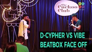 VIBE vs D-Cypher | Ultimate Beatbox Face Off | ATKT.in Talent Tent