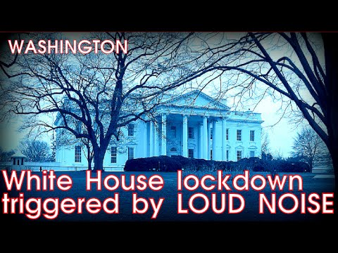 White House lockdown triggered by LOUD NOISE   #News & #Politics