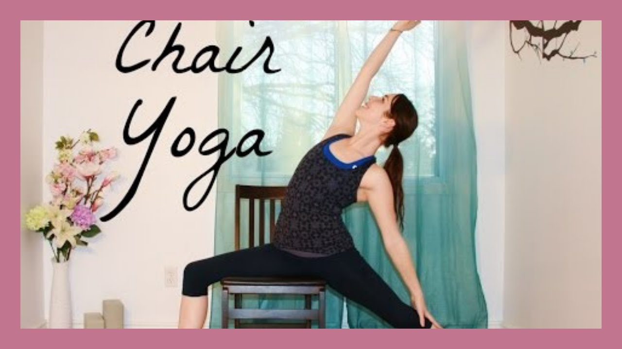 Gentle Yoga in The Chair Chair Yoga Gentle Yoga For