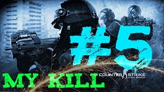 my KILL #5 CONTER-STRIKE GLOBAL OFFENCIVE