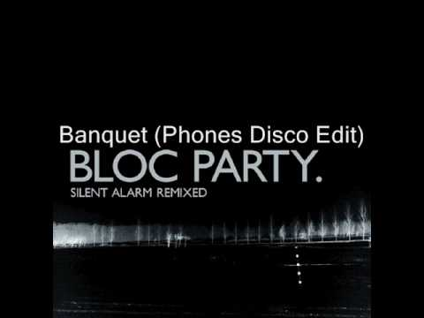 Bloc Party - Banquet (Phones Disco Edit)