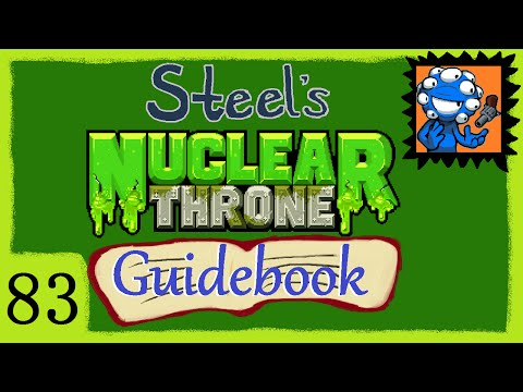 Steel's Nuclear Throne Guidebook Ep. 83 [Cover Your Eyes]