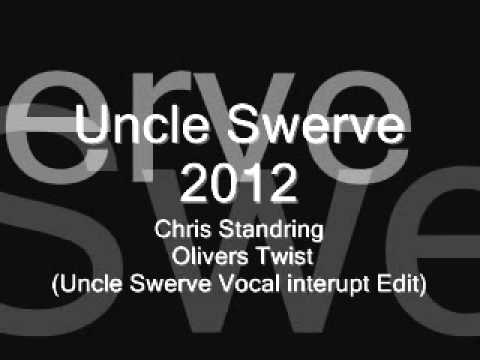 Chris Standring - Olivers Twist (Uncle Swerve Edit).wmv
