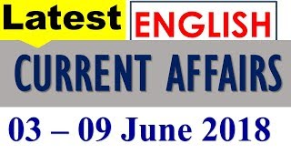 June 2018 GK , Latest GK and Current Affairs June 2018 - 03rd- 09th June 2018