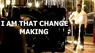 I AM THAT CHANGE Short Film making