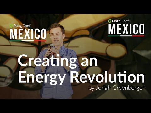 Creating an Energy Revolution | Jonah Greenberger at PlatziConf Mexico 2015