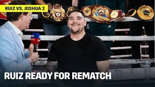 Andy Ruiz Talks Gameplan For Rematch Against Anthony Joshua