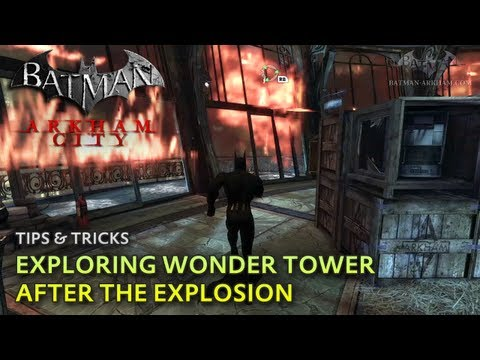 Batman: Arkham City - Tips & Tricks - Exploring Wonder Tower after the Explosion