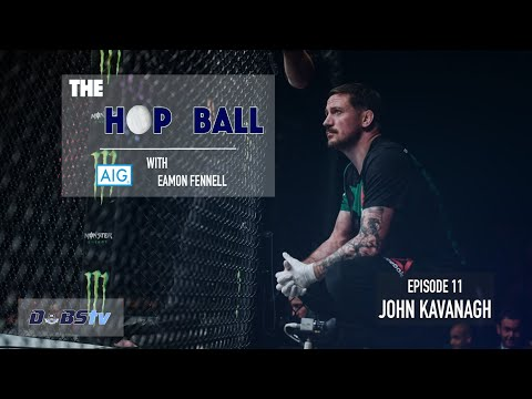 The Hop Ball Episode 11- John Kavanagh