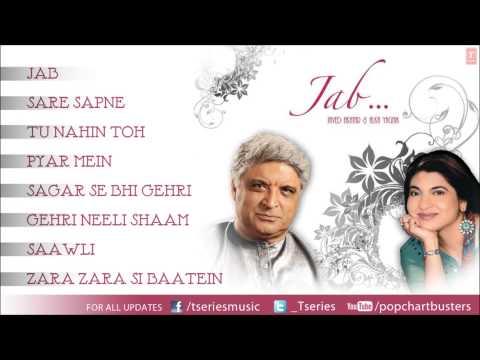 Javed Akhtar & Alka Yagnik  Jab Album Full Songs Jukebox