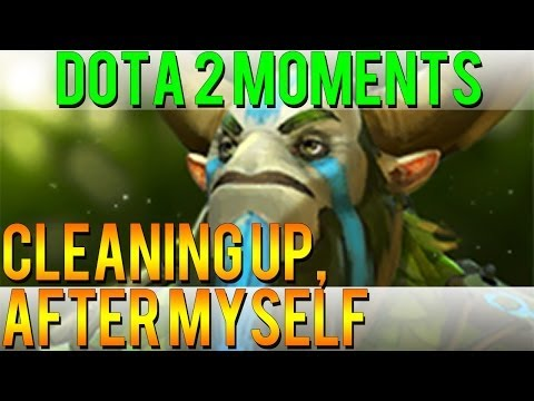 Dota 2 Moments - Cleaning up, After Myself