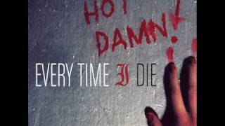 Every Time I Die - In The Event That Everything Should Go Terribly Wrong