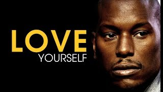 LOVE YOURSELF - Tyrese Gibson Motivational Video 2018