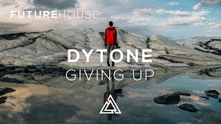 Dytone - Giving Up