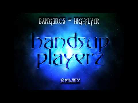 Bangbros - Highflyer (handsup Playerz Remix) video