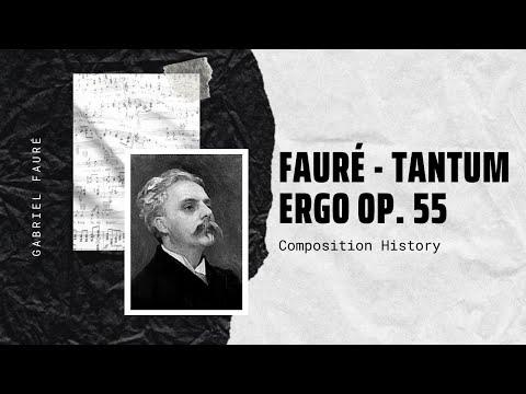 Gabriel Faure - Tantum ergo, Op. 55