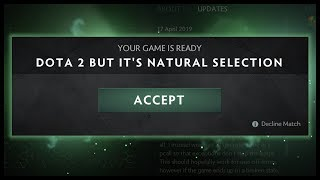 Dota 2 But It's Natural Selection Again