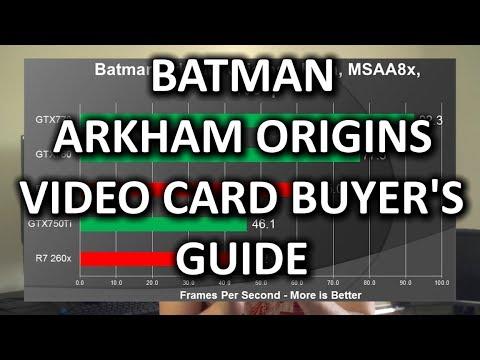 Batman Arkham Origins Graphics Card Showdown & Benchmarking Procedure