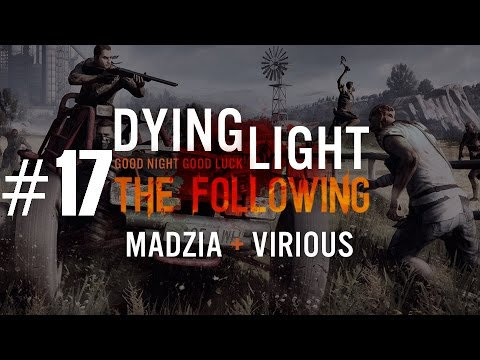 Dying Light: The Following #17 /w Virious
