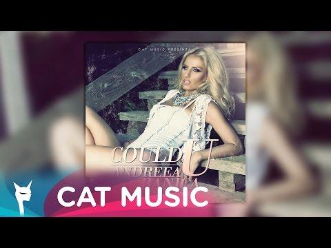 Sonerie telefon » Andreea Banica – Could U (Official Single)