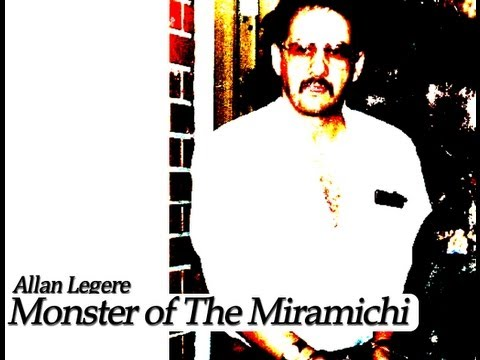 Monster of The Miramichi (2005) - Serial Killer Allan Legere Documentary
