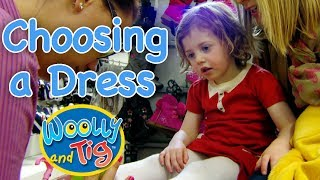 Woolly and Tig - Shopping at the Supermarket | Choosing a Dress